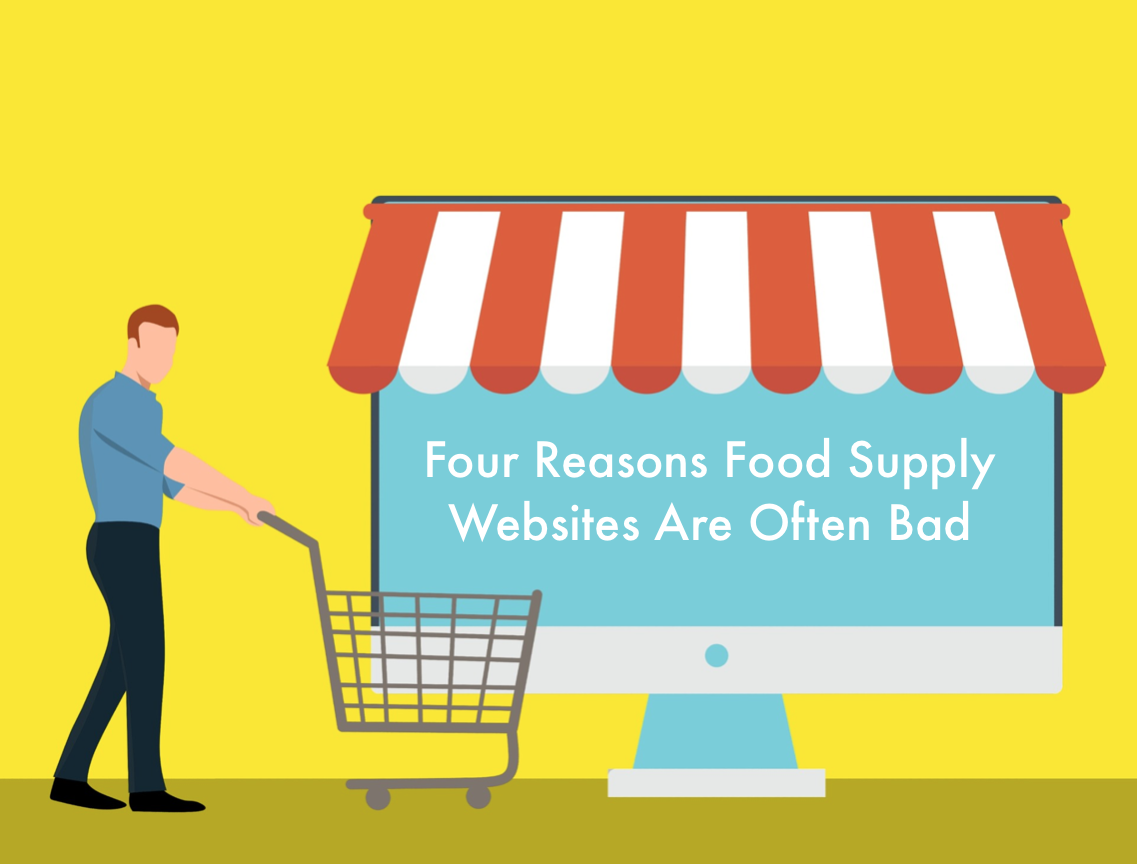 Four Reasons Food Supply Websites Are Often Bad.png